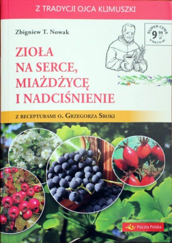 Zioła na serce, miażdżycę i nadciśnienie Zbigniew T.Nowak