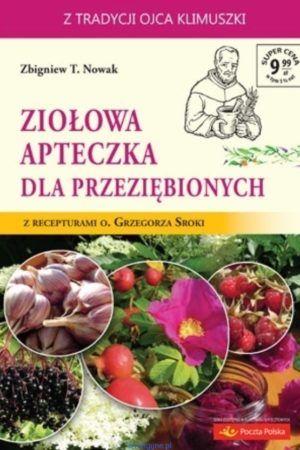 Ziołowa apteczka dla przeziębionych Zbigniew T.Nowak