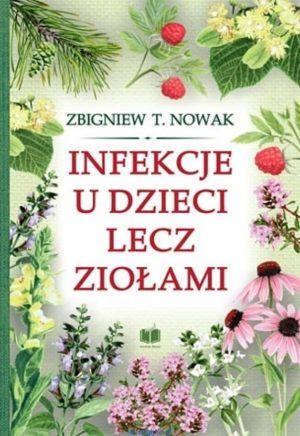 Infekcje u dzieci lecz ziołami T.Nowak