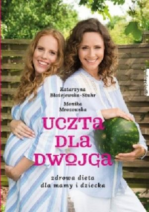 Uczta dla dwojga Błażejewska-Stuhr Katarzyna, Mrozowska Monika