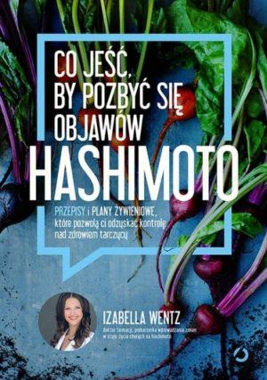 Co jeść by pozbyć się objawów Hashimoto