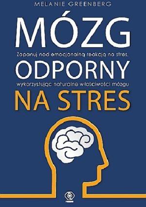 Mózg odporny na stres Melania Greenberg