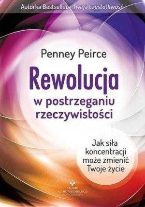 Rewolucja w postrzeganiu rzeczywistości Penney Peirce