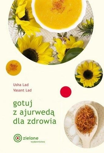 Gotuj z ajurwedą dla zdrowia Usha Lad, Vasant Lad
