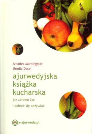 Ajurwedyjska książka kucharska Amadea Morningstar, Urmila Desai