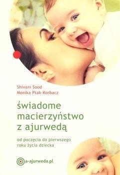 świadome macierzyństwo z ajurwedą Shivani Sood, Monika Ptak-Korbacz