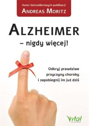 Alzheimer nigdy więcej Andreas Moritz