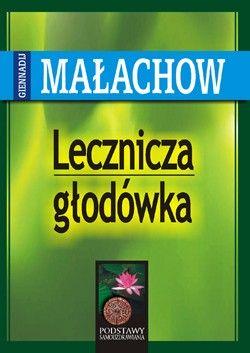 Lecznicza głodówka Małachow