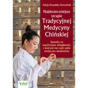 Najskuteczniejsze terapie Tradycyjnej Medycyny Alicja Kowalska Dorscheid