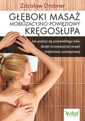 Głęboki masaż mobilizacyjno-powięziowy Zdzisław Drobner