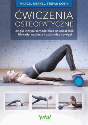 Ćwiczenia osteopatyczne Marcel Merkel, Stefan Kosik
