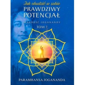 Jak zyskać promienne zdrowie i witalność tom 5 Paramahamsa Jogananda
