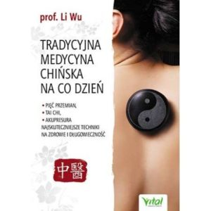 Tradycyjna medycyna chińska na co dzień prof. Li Wu