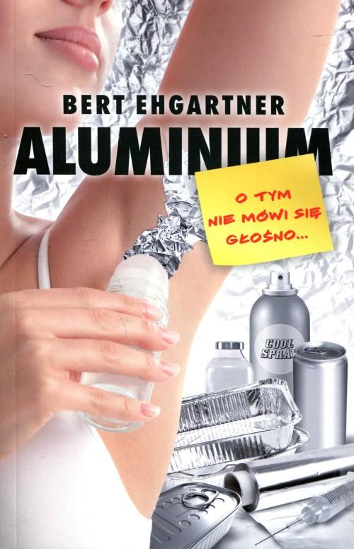 Aluminium o tym nie mówi się głośno...NOWOŚĆ
