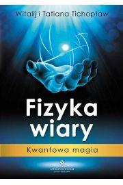 Fizyka wiary Witalij i Tatiana Tichopław