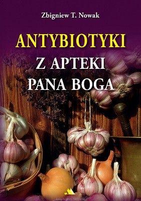 Antybiotyki z Apteki Pana Boga Z.Nowak