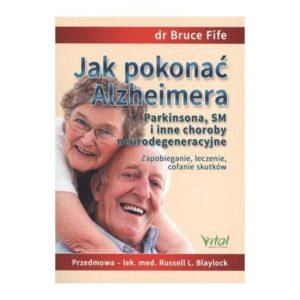 Jak pokonać Alzheimera, Parkinsona,SM... dr Bruce Fife