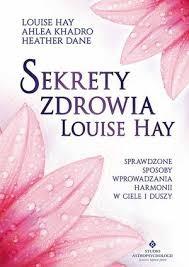 Sekrety zdrowia Loiuse Hay