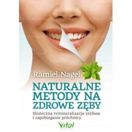 Naturalne metody na zdrowe zęby Ramiel Nagel