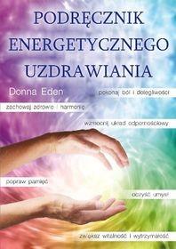 Podręcznik energetycznego uzdrawiania Donna Eden