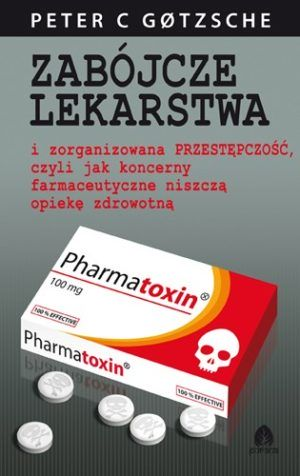 Zabójcze lekarstwa Peter C Gotzsche