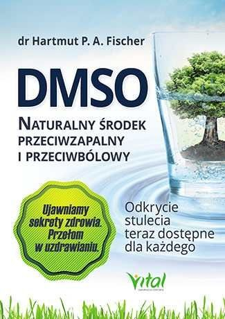 DMSO naturalny środek przeciwzapalny i przeciwbólowy dr H.P.A. Fisher
