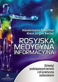 Rosyjska medycyna informacyjna O.Potschtar, K.J.Becker