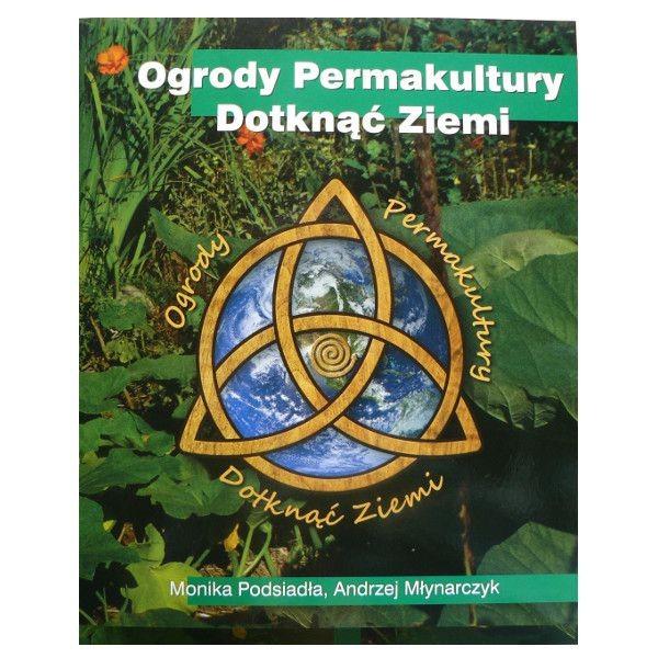 Ogrody Permakultury Monika Podsiadła, Andzej Młynarczyk