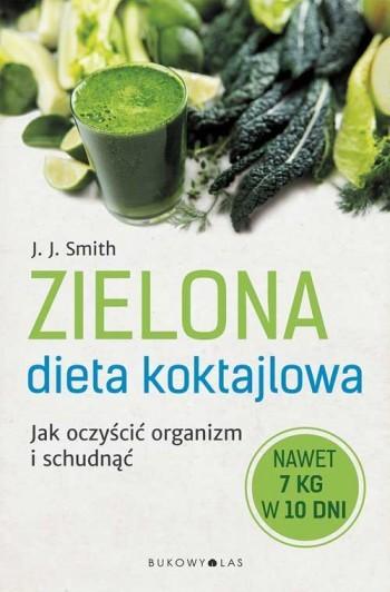 Zielona dieta koktajlowa J.J. Smith