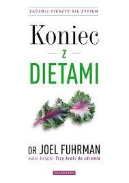Koniec z dietami dr Joel Fuhrman