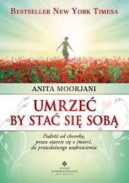 Umrzeć by sie sobą Anita Moorjani
