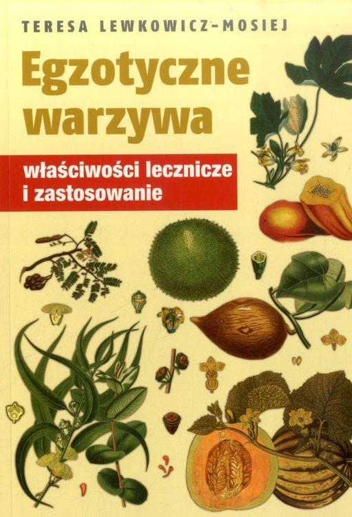 Egzotyczne warzywa Teresa Lewkowicz- Mosiej