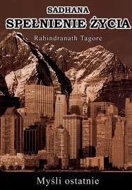 Sadhana spełnienie życia Rabindranath Tagore