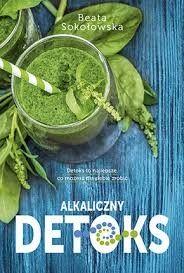 Alkaiczny detoks Beata Sokołowska