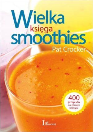 Wielka księga smoothies Pat Crocker