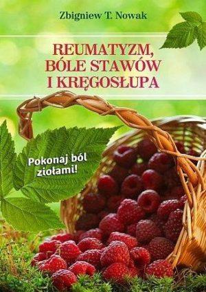 Reumatyzm, bóle stawów i kręgosłupa Zbigniew Nowak