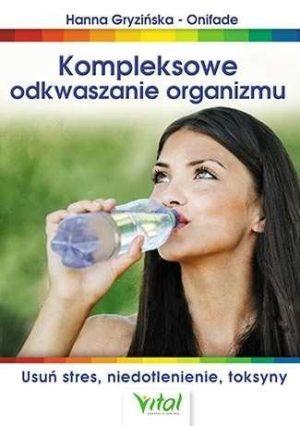 Kompleksowe odkwaszanie organizmu Hanna Gryzińska-Onifade