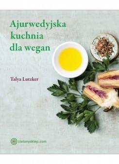 Ajurwedyjska kuchnia dla wegan Talya Lutzker