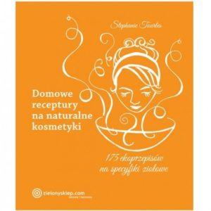 Domowe receptury na naturalne kosmetyki Stephanie Tourles