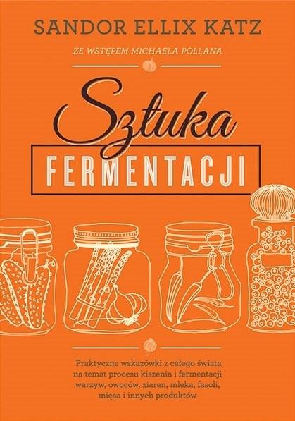 Sztuka fermentacji Sandor Ellix Katz