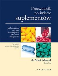 Przewodnik po świecie suplementów dr Mark Moyad