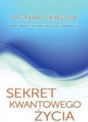 Sekret kwantowego życia dr Frank J.Kinslow