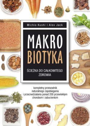 Makrobiotyka Michio Kushi i Alex Jack