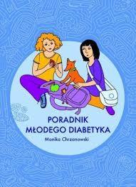 Poradnik młodego diabetyka Monika Chrzanowski