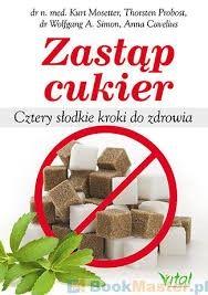 Zastąp cukier Kurt Mosetter, Thorsten Probost, Wolfgang A. Simon, Anna Cavelius