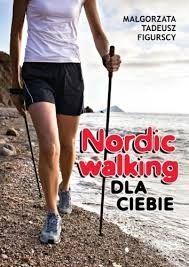 Nordic walking dla ciebie Małgorzata i Tadeusz Figurscy