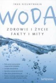 Woda Zdrowie i życie Fakty i mity Iwan Nieumywakin