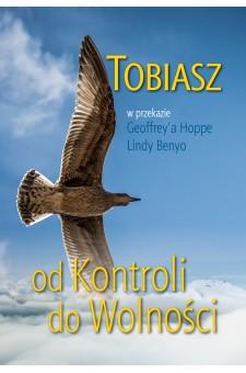 Od kontroli do wolności Tobiasz przekaz Geoffrey Hoppe